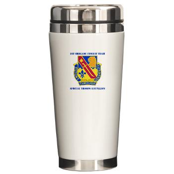 1ID1BCTSTB - M01 - 03 - DUI - 1st BCT - Special Troops Bn with Text - Ceramic Travel Mug