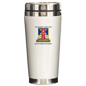 1ID4BCTSTB - M01 - 03 - DUI - 4th BCT - Special Troops Battalion with Text - Ceramic Travel Mug