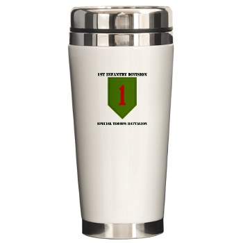1IDSTB - M01 - 03 - DUI - Division - Special Troops Battalion with Text - Ceramic Travel Mug