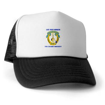 1S7CR - A01 - 02 - DUI - 1st Squadron - 7th Cavalry Regiment with Text - Trucker Hat