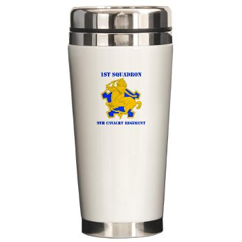 1S9CR - M01 - 03 - DUI - 1st Squadron - 9th Cavalry Regiment with Text - Ceramic Travel Mug