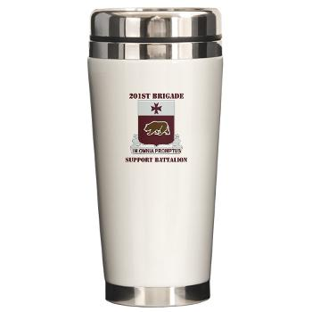 201BSB - M01 - 03 - DUI - 201st Bde - Support Battalion with Text Ceramic Travel Mug