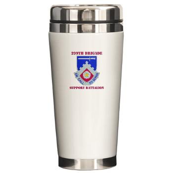 299BSBN - M01 - 03 - DUI - 299th Bde - Support Bn with Text - Ceramic Travel Mug