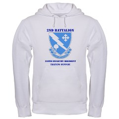 2B310ITS - A01 - 03 - DUI - 2nd Battalion - 310th Infantry (TS) with Text Hooded Sweatshirt