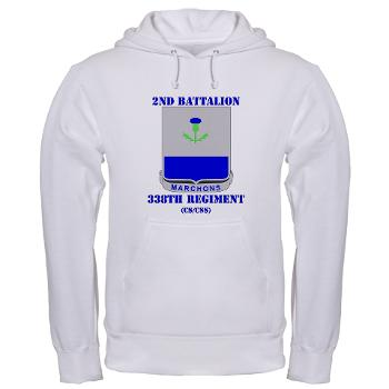 2B338R - A01 - 03 - DUI - 2nd Bn - 338th Regiment CS/CSS with Text Hooded Sweatshirt