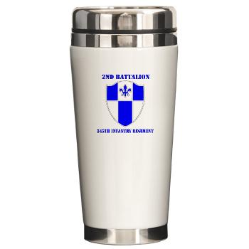 2B345IR - M01 - 03 - DUI - 2nd Bn - 345th Infantry Regt with text Ceramic Travel Mug