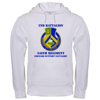 2B346R - A01 - 03 - DUI - 2nd Battalion - 346 Regiment - FSB with Text Hooded Sweatshirt