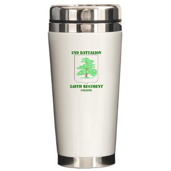 2B348RCSCSS - M01 - 03 - DUI - 2nd Battalion - 348th Regiment (CS/CSS) with Text - Ceramic Travel Mug