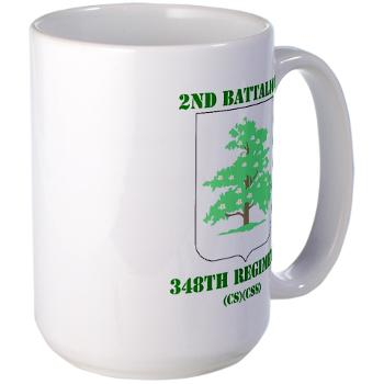 2B348RCSCSS - M01 - 03 - DUI - 2nd Battalion - 348th Regiment (CS/CSS) with Text - Large Mug