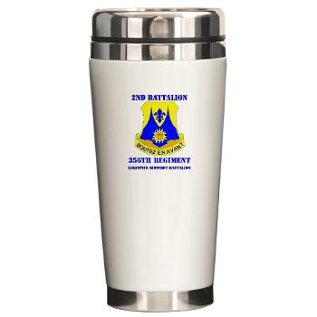 2B356R - M01 - 03 - DUI - 2nd Bn - 356th Regiment (LSB) with Text Ceramic Travel Mug