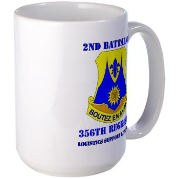 2B356R - M01 - 03 - DUI - 2nd Bn - 356th Regiment (LSB) with Text Large Mug