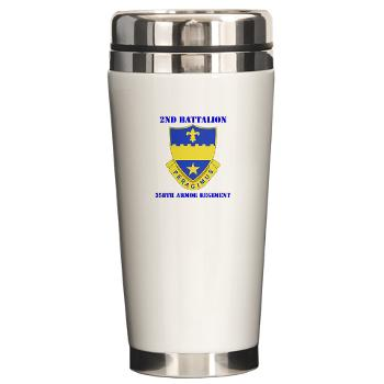 2B358AR - M01 - 03 - DUI - 2nd Bn - 358th Armor Regiment with Text Ceramic Travel Mug