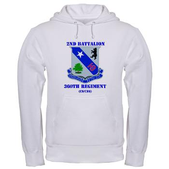 2B360RCSCSS - A01 - 03 - DUI - 2nd Bn - 360th Regt(CS/CSS) with Text Hooded Sweatshirt