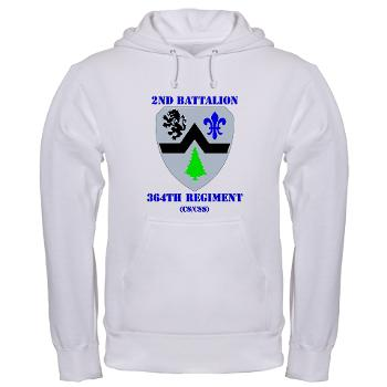 2B364R - A01 - 03 - DUI - 2nd Bn - 364th Regiment (CS/CSS) with Text Hooded Sweatshirt