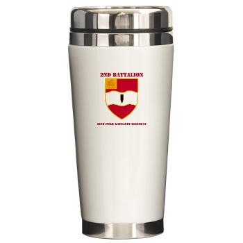 2B82FAR - M01 - 03 - DUI - 2nd Bn - 82nd FA Regt with Text - Ceramic Travel Mug
