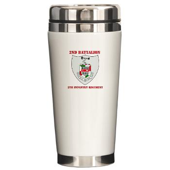 2BN5IR - M01 - 03 - DUI - 2nd Bn - 5th Infantry Regt with Text - Ceramic Travel Mug