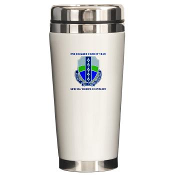 2BRCTSTB - M01 - 03 - DUI - 2nd BCT - Special Troops Bn with Text - Ceramic Travel Mug