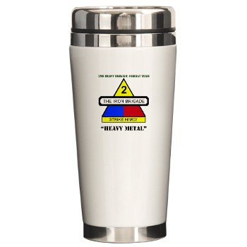 2BCTHM - M01 - 03 - DUI - 2nd BCT Heavy Metal with Text Ceramic Travel Mug