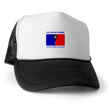 2ID1HBCT - A01 - 02 - DUI - 1st Heavy Brigade Combat Team with Text - Trucker Hat
