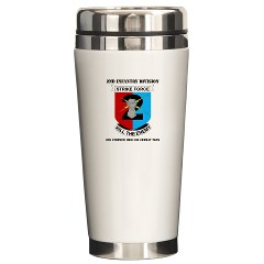 2ID2SBCT - M01 - 03 - DUI - 2nd Stryker Brigade Combat Team with Text Ceramic Travel Mug