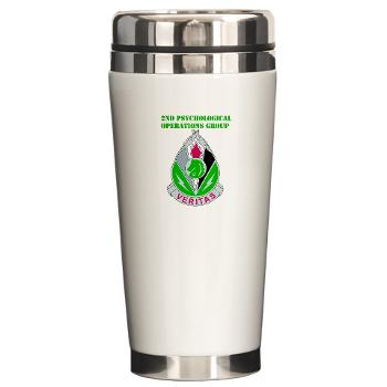2POG - M01 - 03 - DUI - 2nd Psychological Operations Group with Text Ceramic Travel Mug