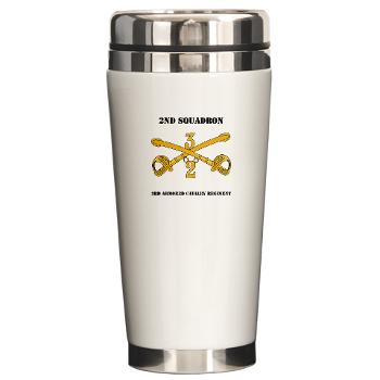 2S3ACR - M01 - 03 - DUI - 2nd Sqdrn - 3rd ACR with Text Ceramic Travel Mug