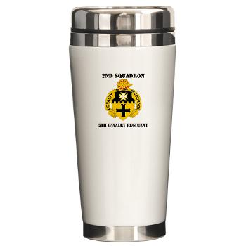 2S5CR - M01 - 03 - DUI - 2nd Squadron - 5th Cavalry Regiment with Text - Ceramic Travel Mug