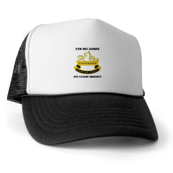 2S8CR - A01 - 02 - DUI - 2nd Squadron - 8th Cavalry Regiment with Text - Trucker Hat