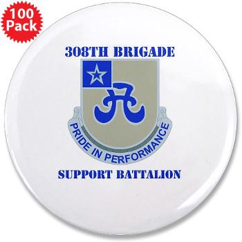 "308BSB- M01 - 01 - DUI - 308th Bde - Support Bn - with Text - 3.5"" Button (100 pack)"
