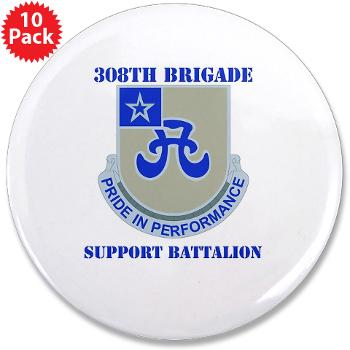 "308BSB- M01 - 01 - DUI - 308th Bde - Support Bn - with Text - 3.5"" Button (10 pack)"