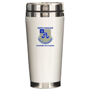 308BSB- M01 - 03 - DUI - 308th Bde - Support Bn - with Text - Ceramic Travel Mug
