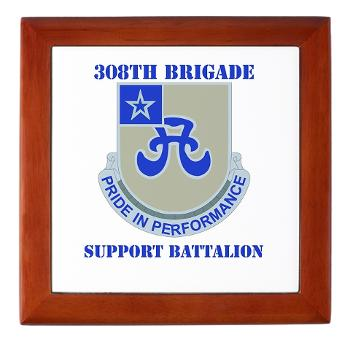 308BSB- M01 - 03 - DUI - 308th Bde - Support Bn - with Text - Keepsake Box