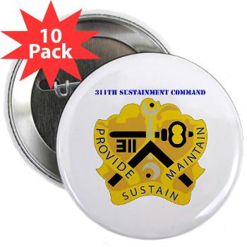 "311SC - A01 - 01 - DUI - 311th Sustainment Command with Text - 2.25"" Button (10 pack)"