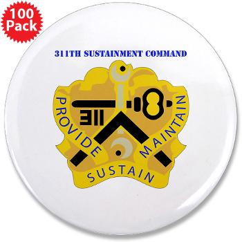"311SC - A01 - 01 - DUI - 311th Sustainment Command with Text - 3.5"" Button (100 pack)"