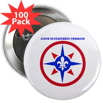 "316SC - M01 - 01 - SSI - 316th Sustainment Command with Text - 2.25"" Button (100 pack)"
