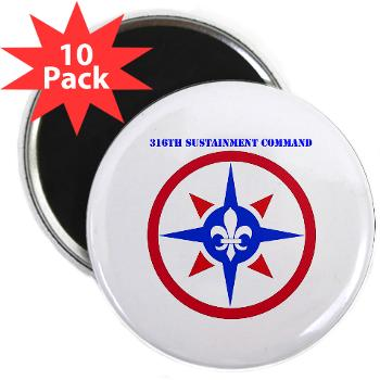 "316SC - M01 - 01 - SSI - 316th Sustainment Command with Text - 2.25"" Magnet (10 pack)"