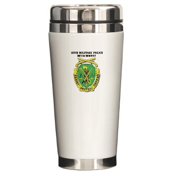 35MPD - M01 - 03 - DUI - 35th Military Police Detachment with text - Ceramic Travel Mug