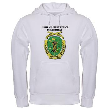 35MPD - A01 - 03 - DUI - 35th Military Police Detachment with text - Hooded Sweatshirt