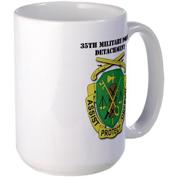 35MPD - M01 - 03 - DUI - 35th Military Police Detachment with text - Large Mug