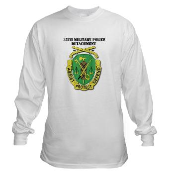 35MPD - A01 - 03 - DUI - 35th Military Police Detachment with text - Long Sleeve T-Shirt