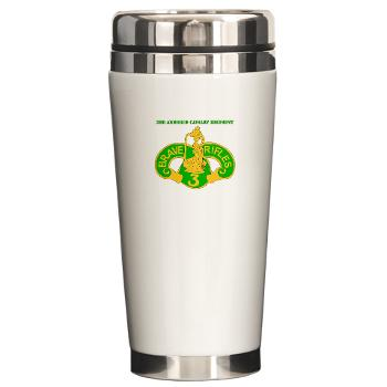 3ACR - M01 - 03 - DUI - 3rd Armored Cavalry Regiment with Text - Ceramic Travel Mug