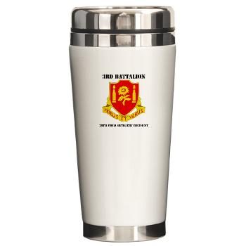 3B29FAR - M01 - 03 - DUI - 3rd Battalion - 29th Field Artillery Regiment with text - Ceramic Travel Mug