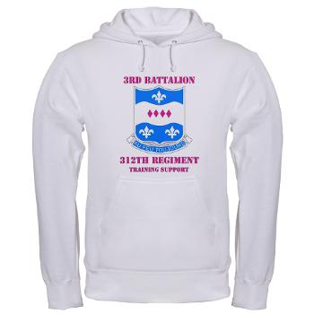 3B312RTS - A01 - 03 - DUI - 3rd Bn - 312th Regt (TS) with Text Hooded Sweatshirt