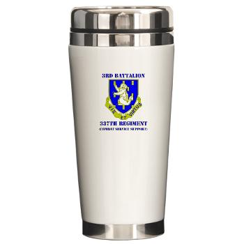 3B337CSS - M01 - 03 - DUI - 3rd Battalion - 337th CSS with Text Ceramic Travel Mug
