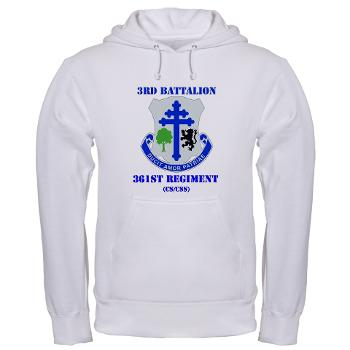 3B361R - A01 - 03 - DUI - 3rd Bn - 361st Regt(CS/CSS) with Text Hooded Sweatshirt