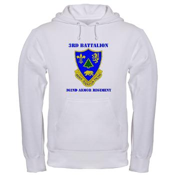 3B362AR - A01 - 03 - DUI - 3rd Bn - 362nd Armor Regiment with Text Hooded Sweatshirt