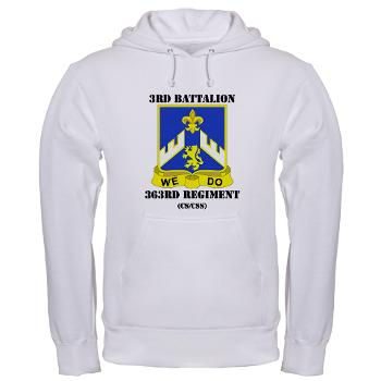 3B363RCSCSS - A01 - 03 - DUI - 3rd Battalion - 363rd Regiment (CS/CSS) with Text - Hooded Sweatshirt