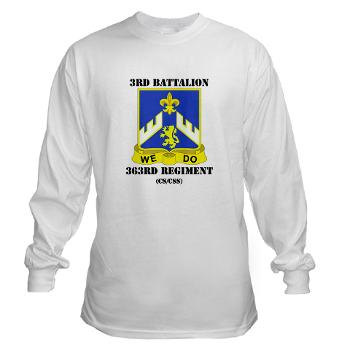 3B363RCSCSS - A01 - 03 - DUI - 3rd Battalion - 363rd Regiment (CS/CSS) with Text - Long Sleeve T-Shirt