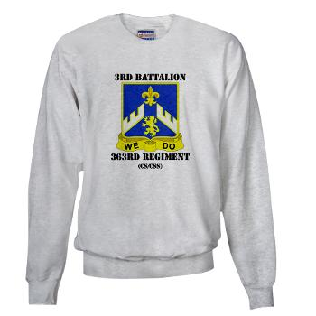 3B363RCSCSS - A01 - 03 - DUI - 3rd Battalion - 363rd Regiment (CS/CSS) with Text - Sweatshirt