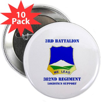 "3B382RLS - M01 - 01 - DUI - 3rd Battalion, 382nd Regiment (Logistics Support) with Text - 2.25"" Button (10 pack)"